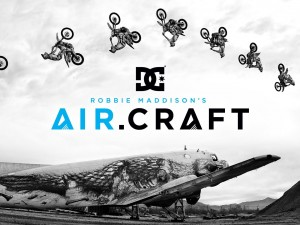 DC SHOES: ROBBIE MADDISON'S AIR.CRAFT