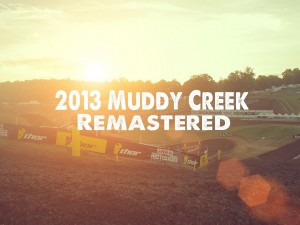 2013 Muddy Creek Motocross: Remastered