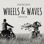 Southsiders present: Wheels & Waves – second edition