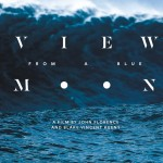 """View From A Blue Moon"" Trailer"